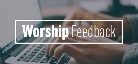 540x209 worship feedback