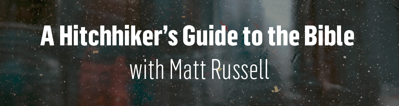1280x340 a hitchiler's guide to the bible with matt russell skinny